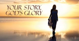 tell your story give god the glory